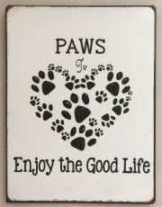 "Plaque décorative ""Paws to enjoy the good life!"""